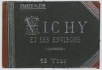 Vichy et ses environs : 52 vues et notices d'après les photographies de MM. D'Erville, photographe à Vichy et Giletta photographe à Nice