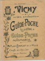 Vichy et ses environs : guide de poche illustré, plan de la ville, itinéraires pour touristes.....