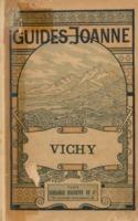 Vichy et ses environs avec une notice médicale