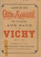 Guide annuaire des étrangers aux eaux de Vichy : saison de 1891