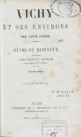 Vichy et ses environs : guide du baigneur contenant une carte et un plan et illustré de 27 vignettes