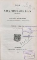 Essai sur les eaux minérales d'Aix en Savoie employées dans le traitement des maladies chroniques...