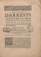 Recueil d'arrests notables des conseils du roy, et des cours souveraines de France, sur diverses matieres, en faveur de l'Ordre de sainct Jean de Hierusalem