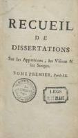 Recueil de dissertations sur les apparitions, les visions & les songes. Tome premier, Partie II